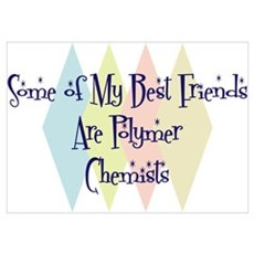 Polymer Chemists Friends Wall Art Poster