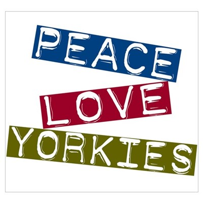 Peace Love Yorkies Wall Art Poster