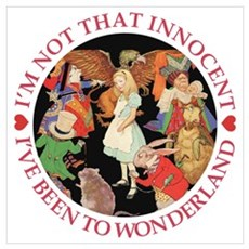 I:VE BEEN TO WONDERLAND Wall Art Poster
