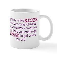 Pregnancy Is Like Success Mug