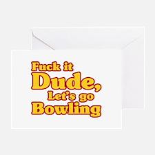 Let's go Bowling - Big Lebowski Greeting Card