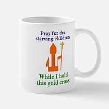 Pray For Starving Children Mug