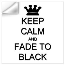Keep Calm Fade to Black Wall Art Wall Decal