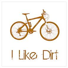 I Like Dirt Wall Art Poster