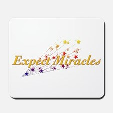 Expect Miracles Mousepad