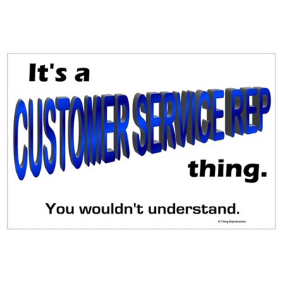 Customer Service Rep Thing Wall Art Poster