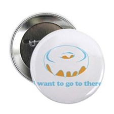 "I Want To Go There Donuts 2.25"" Button"