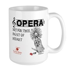 Opera: not for the faint of heart Mug