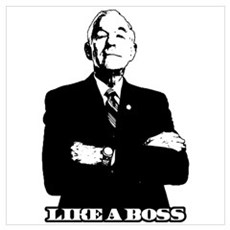 Ron Paul Like a Boss Wall Art Poster