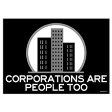 Corporations Are People Too Wall Art Poster