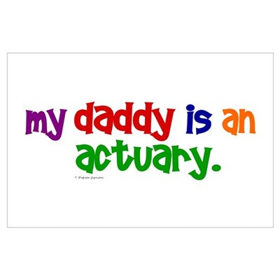 My Daddy Is An Actuary (PR) Wall Art Poster
