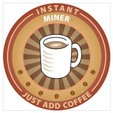 Instant Miner Wall Art Poster