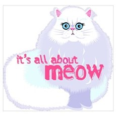 Its All About MEow Wall Art Poster