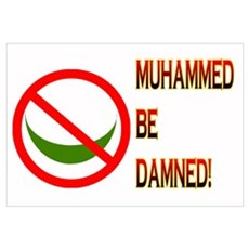 MUHAMMED BE DAMNED! Wall Art Poster