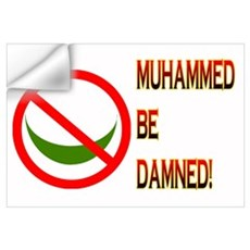 MUHAMMED BE DAMNED! Wall Art Wall Decal