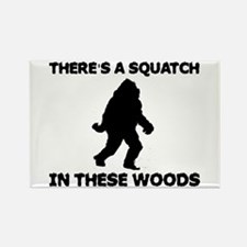There's a Squatch in these wo Rectangle Magnet