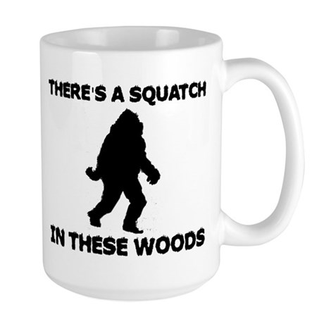There's a Squatch in these wo Large Mug