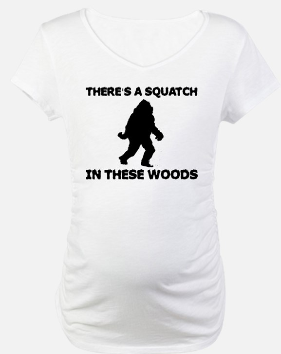 There's a Squatch in these wo Shirt