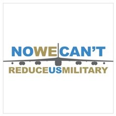 No We Can't Reduce US Militar Wall Art Poster