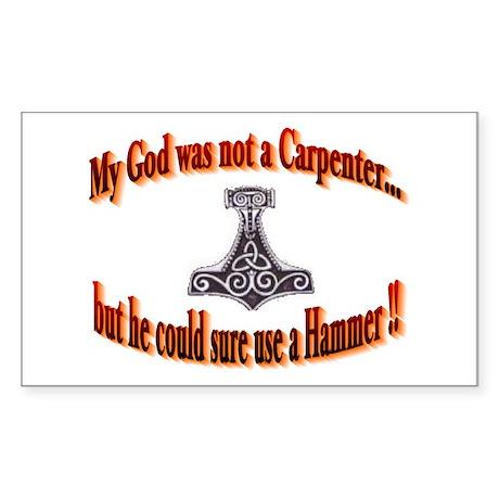 My God was not a Carpenter ... Sticker (Rectangula