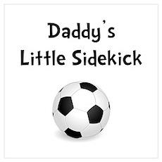Daddy's Sidekick Soccer Wall Art Poster