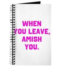 When you leave, Amish you. Journal