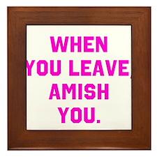 When you leave, Amish you. Framed Tile