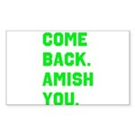Come Back. Amish you. Sticker (Rectangle 50 pk)