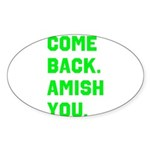 Come Back. Amish you. Sticker (Oval 50 pk)