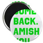 Come Back. Amish you. 2.25