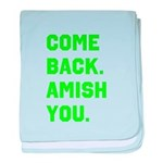 Come Back. Amish you. baby blanket