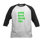 Come Back. Amish you. Kids Baseball Jersey