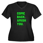 Come Back. Amish you. Women's Plus Size V-Neck Dar