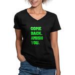 Come Back. Amish you. Women's V-Neck Dark T-Shirt