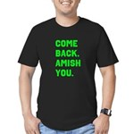 Come Back. Amish you. Men's Fitted T-Shirt (dark)