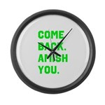 Come Back. Amish you. Large Wall Clock