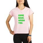 Come Back. Amish you. Performance Dry T-Shirt