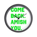 Come Back. Amish you. Wall Clock