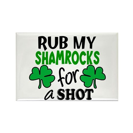 Rub My Shamrocks For A Shot Rectangle Magnet (100