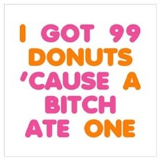 99 Problems Donuts Wall Art Poster