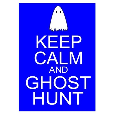 Keep Calm Ghost Hunt (Parody) Wall Art Poster