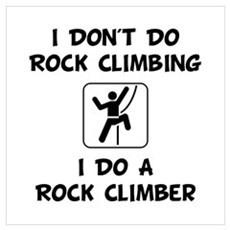 Do A Rock Climber Wall Art Poster