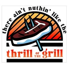 Thrill Of The Grill Wall Art Poster