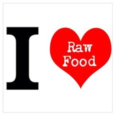 I Love Raw Food Wall Art Poster