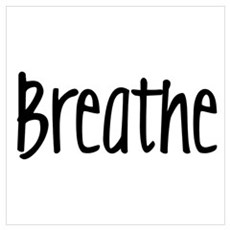 Breathe Wall Art Poster