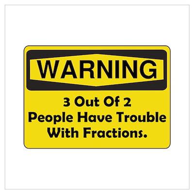 Warning Fraction Wall Art Poster