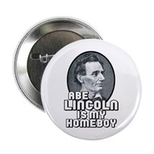 Abe Lincoln is my Homeboy Button