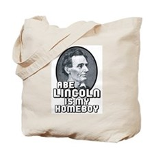 Abe Lincoln is my Homeboy Tote Bag