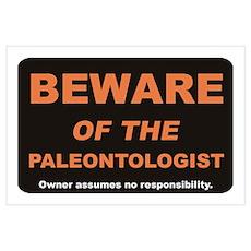 Beware / Paleontologist Wall Art Poster