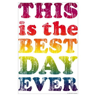 Best Day Ever Wall Art Poster